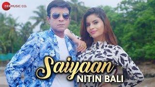 Saiyaan Official Music | Nitin Bali | Gehna Vasisth