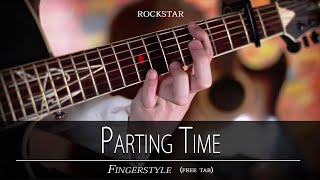 PARTING TIME - Rockstar fingerstyle (free tab) instrumental with lyrics