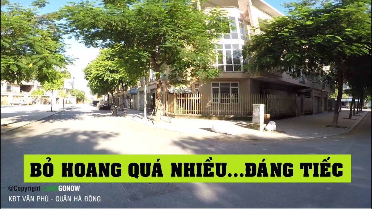 Nhà đất khu đô thị Văn Phú, Lê Trọng Tấn, Phú La, Hà Đông, Hà Nội – Land Go Now ✔