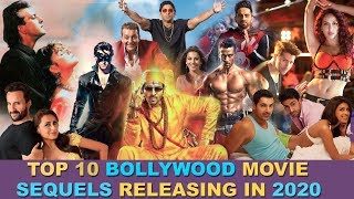 Upcoming Bollywood Sequel Movies of 2020 | Top 10 Hindi Film sequels |  Most awaited Hind Movies