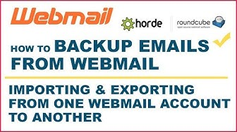 How to backup Emails from Webmail | Importing & Exporting Emails from One Webmail Account to Another