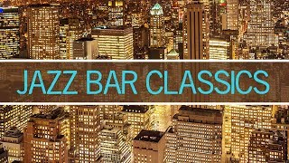 Jazz Bar Classics • New York Jazz Lounge • Jazz Instrumental Music for Relaxing, Dinner, Studying