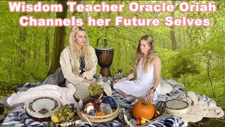 Wisdom Teachings Channeled from Oracle Oriah's Future Selves