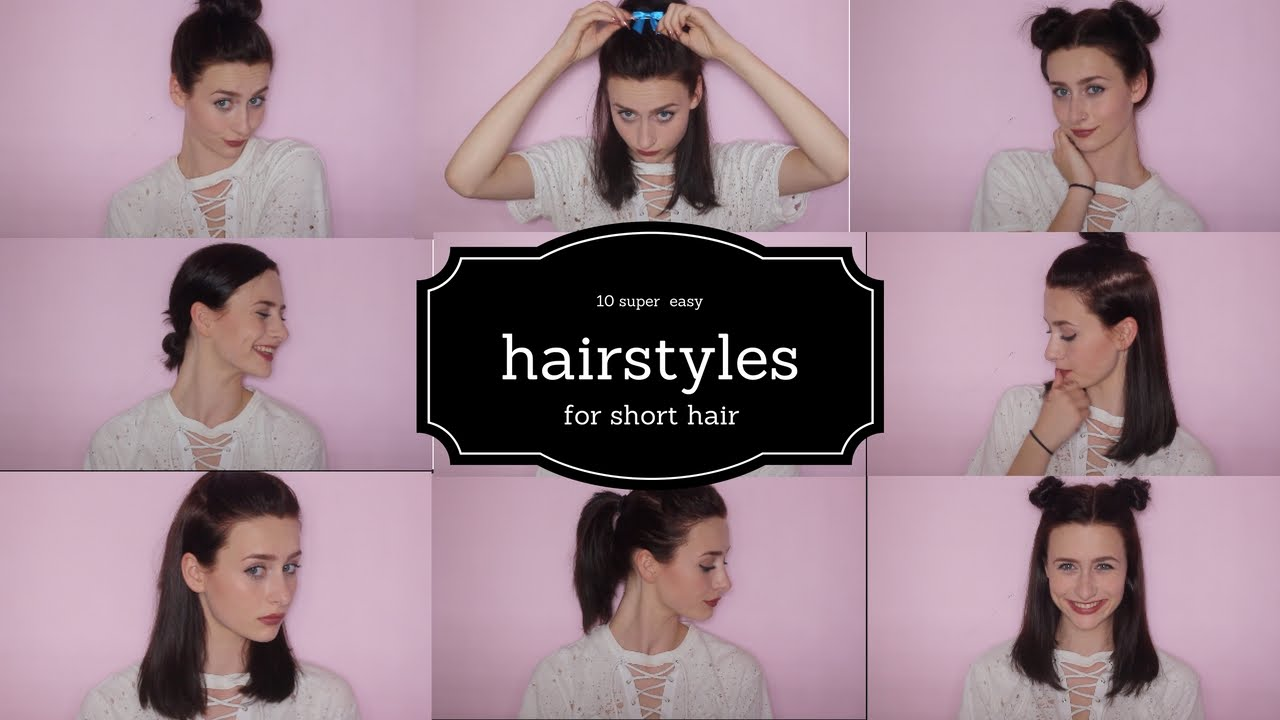 10 Super Easy Hairstyles For Short Hair Youtube