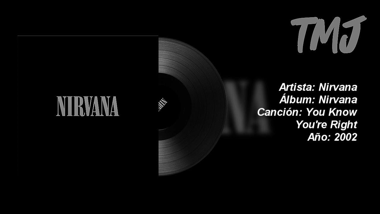 Letra Traducida You Know You're Right de Nirvana