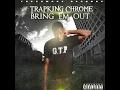 Trap King Chrome (Box Boyz) - Bring Em Out