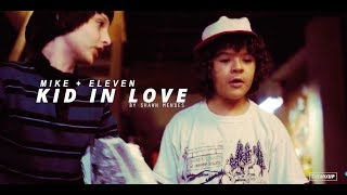 Mike + Eleven | Kid In Love ® | Stranger Things