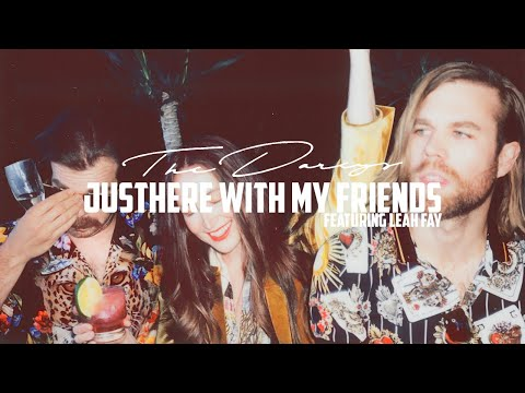 The Darcys - Just Here With My Friends (feat. Leah Fay) [LYRIC VIDEO]
