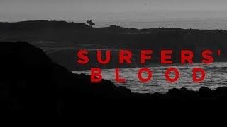 Surfers' Blood - Official Trailer - Flea Vitrostko, Kepa Acero, Josh Mulcoy, Shawn Barron