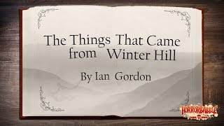 """The Things That Came from Winter Hill"" by Ian Gordon / HorrorBabble ORIGINAL"