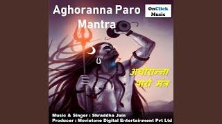 Aghoranna Paro Mantra