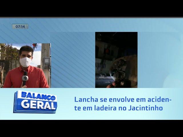 Lancha se envolve em acidente em ladeira no Jacintinho