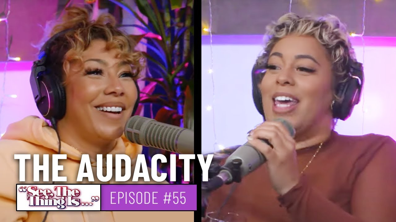 Download See, The Thing Is Episode 55 | The Audacity