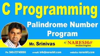 Palindrome Number Program in C | C Language Tutorial | Mr. Srinivas
