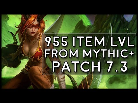 955+ Item Level?! New Mythic Plus Rewards in 7.3! | World of Warcraft Legion