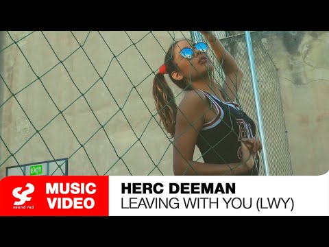 Herc Deeman - Leaving With You (LWY) - Official Music Video