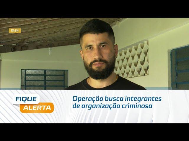 Operação busca integrantes de organização criminosa em Joaquim Gomes