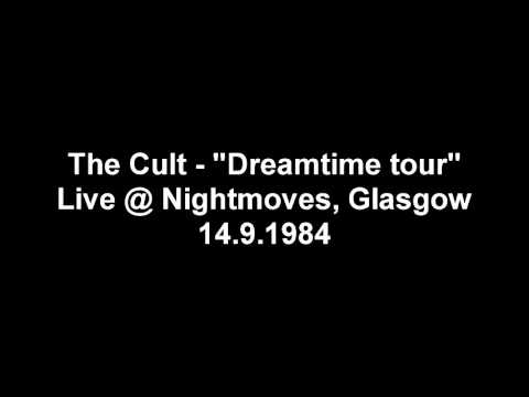 The Cult   Dreamtime tour live @ Nightmoves, Glasgow 14 9 1984