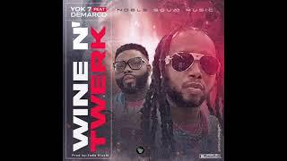 Yok 7- Wine N' Twerk feat Demarco (audio)