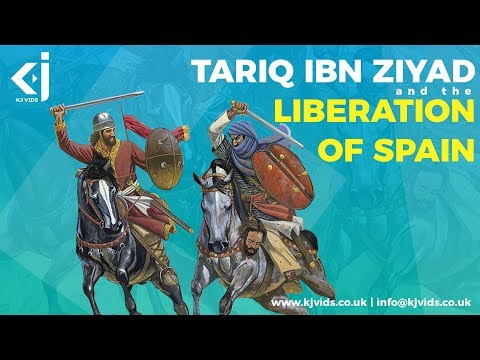 Tariq Ibn Ziyad and the Liberation of Spain