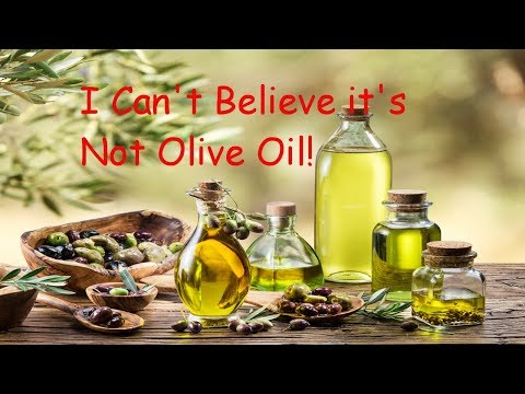 The Truth About Food: I Can't Believe it's Not Olive Oil!