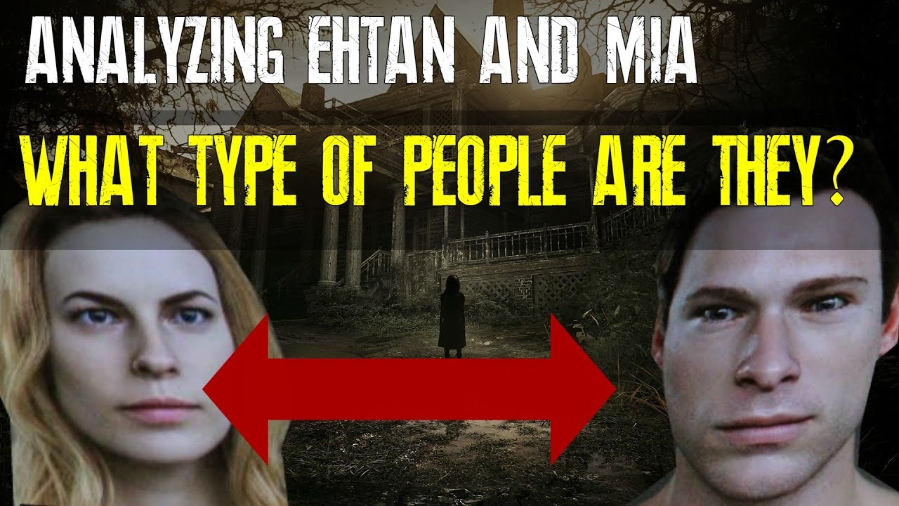 Resident Evil 7 What Type Of People Are Ethan Mia Character