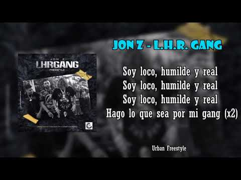 Jon Z - L.H.R. Gang (Freestyle) Letra