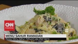 Download Video Menu Sahur Ala Chef Gerry: Fettucini MP3 3GP MP4
