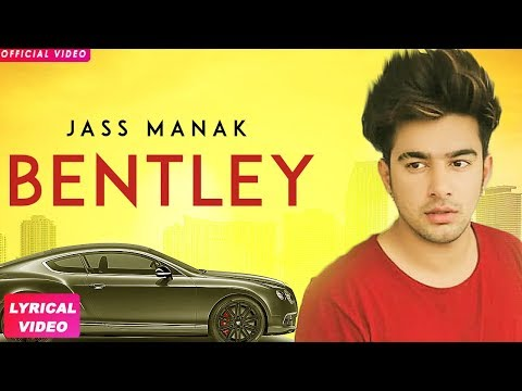 JASS MANAK -BENTLEY (Full Song) Latest Punjabi Songs 2018 | Geet MP3