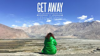 GET AWAY - ONE LIFE WORTH LIVING YOUR OWN | LEH LADAKH