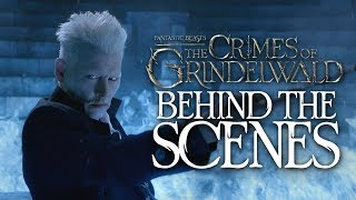 Behind the Scenes of Fantastic Beasts: The Crimes of Grindelwald