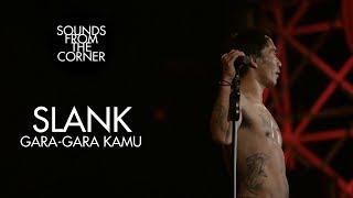 Slank - Gara Gara Kamu | Sounds From The Corner Live #21