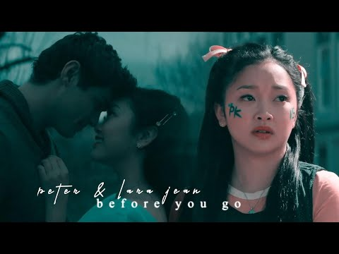 Peter & Lara Jean - Before You Go (P.S. I Still Love You)