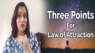 Three Major Points to know why your Law of Attraction is not working