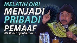 Melatih Diri Menjadi Pribadi Pemaaf - KH. Raden Syarif Rahmat
