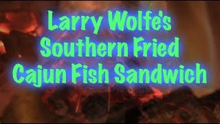 Larry Wolfe's Southern Fried Cajun Fish (tilapia) With Frog Bone Sauces