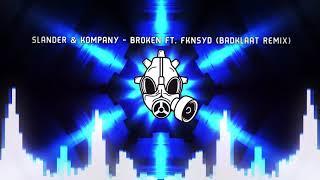 [Dubstep] SLANDER & Kompany - Broken Ft. fknsyd (BadKlaat Remix)