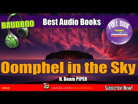 Oomphel in the Sky  -H. Beam PIPER - [ Best AudioBooks - Public Domain Free ]