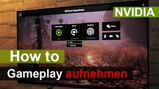 [DEUTSCH] How to - Gameplay aufnehmen (NVIDIA)