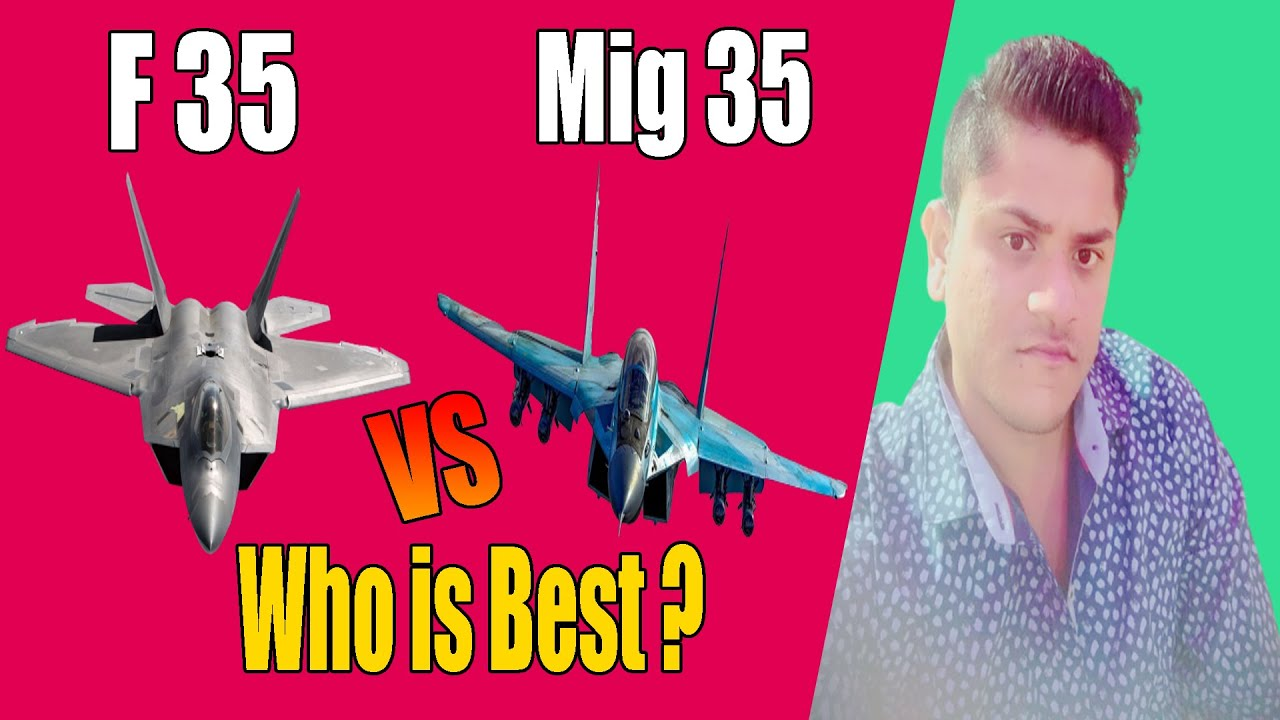 F 35 vs Mig 35 – Who is Best ? – Specification and Features – Comparison