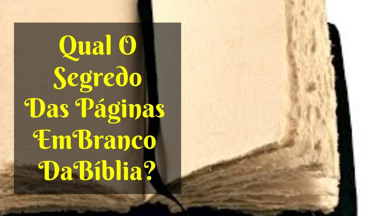 Qual o Segredo das Páginas em Branco da Bíblia? - YouTube