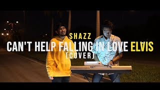 🔴Shazz | Can't Help Falling In Love by Elvis (Cover)