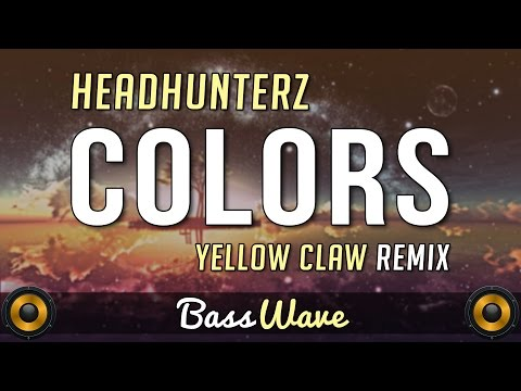 Headhunterz - Colors (Yellow Claw Remix) [BassBoosted]
