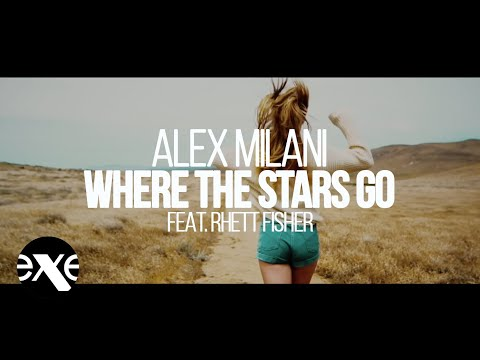 ALEX MILANI Feat. RHETT FISHER  Where The Stars Go