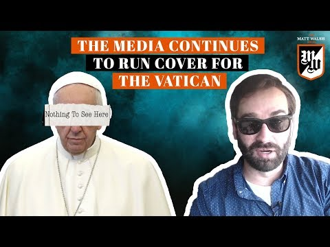 The Media Continues To Run Cover For The Vatican | The Matt Walsh Show Ep. 94