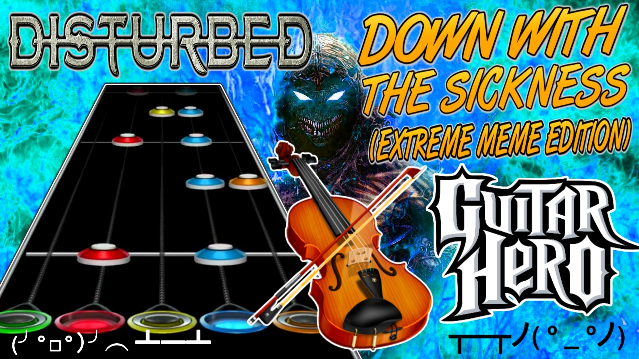 maxresdefault down with the sickness (extreme meme edition) guitar hero,Get Down Meme Mp3