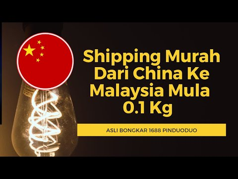 Shipping Murah Dari China Ke Malaysia Mula 0.1 Kg