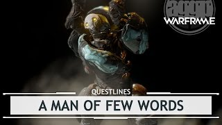 Warframe Questlines: A Man of Few Words, & A Shit Ton of Arc Traps