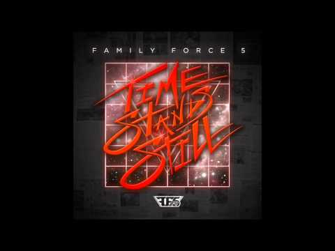 Time Stands Still - Family Force 5 - Full Album