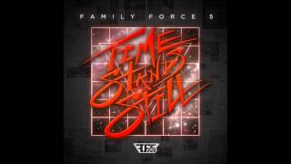 Time Stands Still - Family Force 5 - Full Album